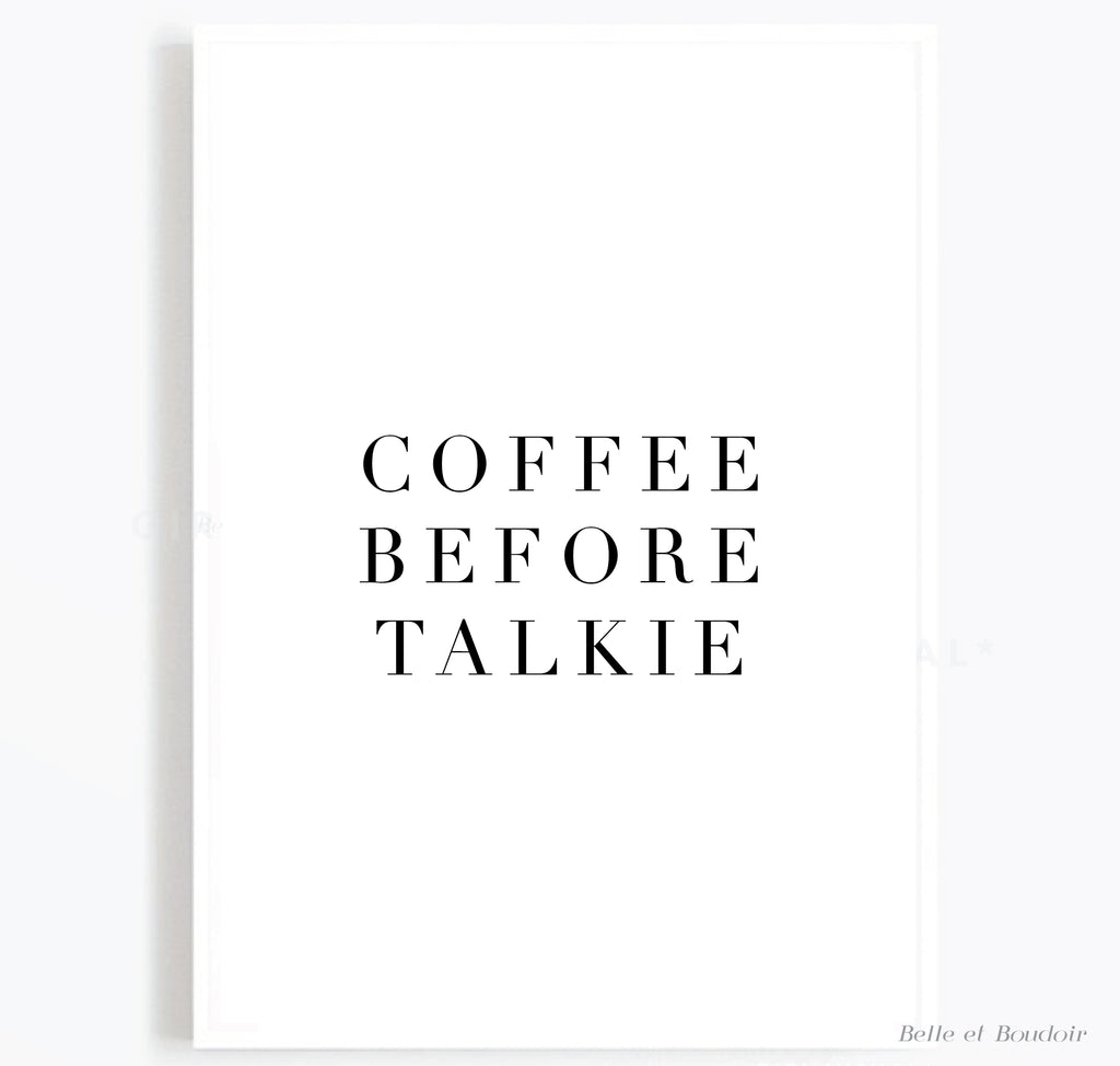 Coffee before Talkie Kitchen print