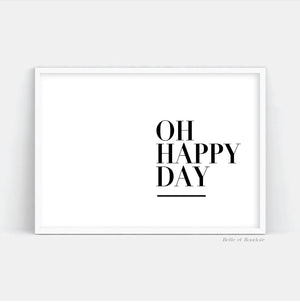 Oh happy day quote Print