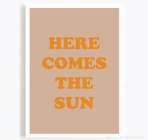 Here comes the sun quote print