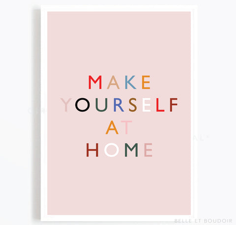 Make yourself at home quote print