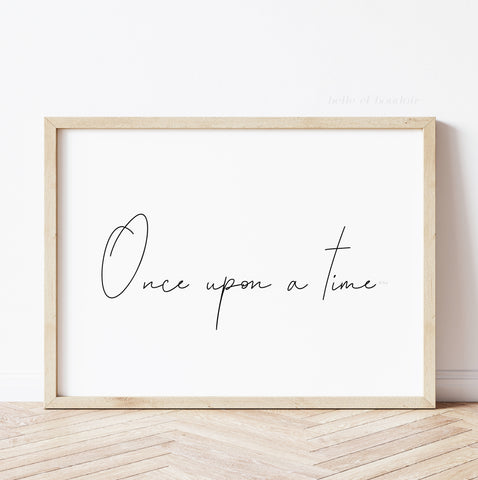 Once upon a time quote print