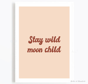 Stay Wild Moon Child Quote Print