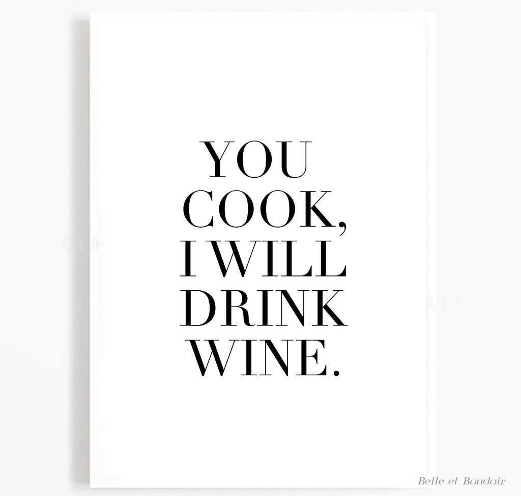 You cook I will drink wine Kitchen print