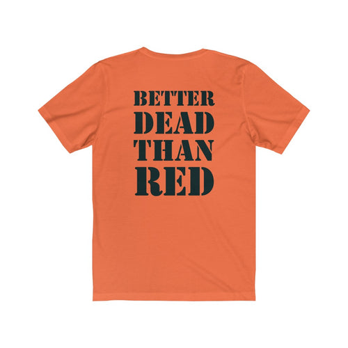 BST Better Dead Than Red Tee