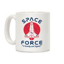 Load image into Gallery viewer, Space Force To Insanity and Beyond Ceramic Coffee Mug by LookHUMAN