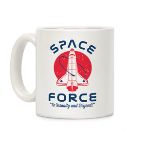 Space Force To Insanity and Beyond Ceramic Coffee Mug by LookHUMAN