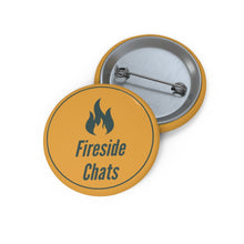 Load image into Gallery viewer, Fireside Chats Pin Buttons