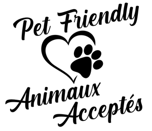Pet Friendly / Animaux Acceptes