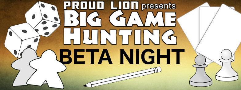 Proud Lion's Big Game Hunting Beta Night
