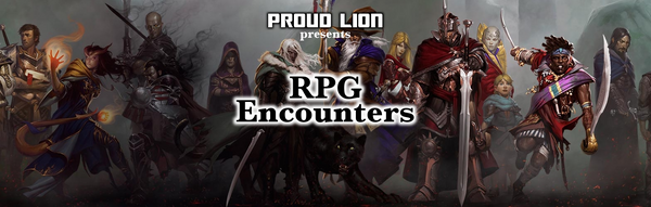 RPG Encounters with Proud Lion, including Dungeons & Dragons