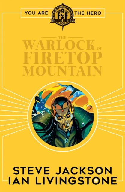 FIGHTING FANTASY: THE WARLOCK OF FIRETOP MOUNTAIN