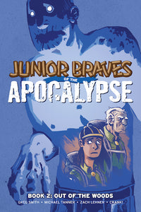 JUNIOR BRAVES OF THE APOCALYPSE VOL 02 OUT OF WOODS GN