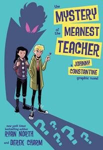 [PREORDER] MYSTERY OF THE MEANEST TEACHER JOHNNY CONSTANTINE GN