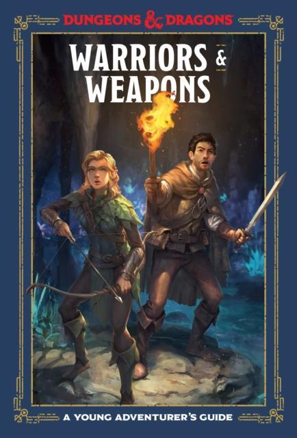 DUNGEONS & DRAGONS YOUNG ADVENTURER'S GUIDE: WARRIORS & WEAPONS