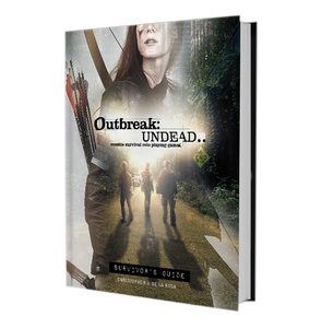 OUTBREAK UNDEAD 2ND EDITION RPG SURVIVOR'S GUIDE