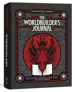 DUNGEONS & DRAGONS THE WORLDBUILDER'S JOURNAL OF LEGENDARY ADVENTURES
