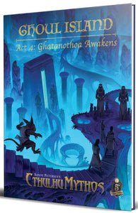 CTHULHU MYTHOS FOR 5E RPG GHOUL ISLAND ACT 4: GHATANOTHOA AWAKENS