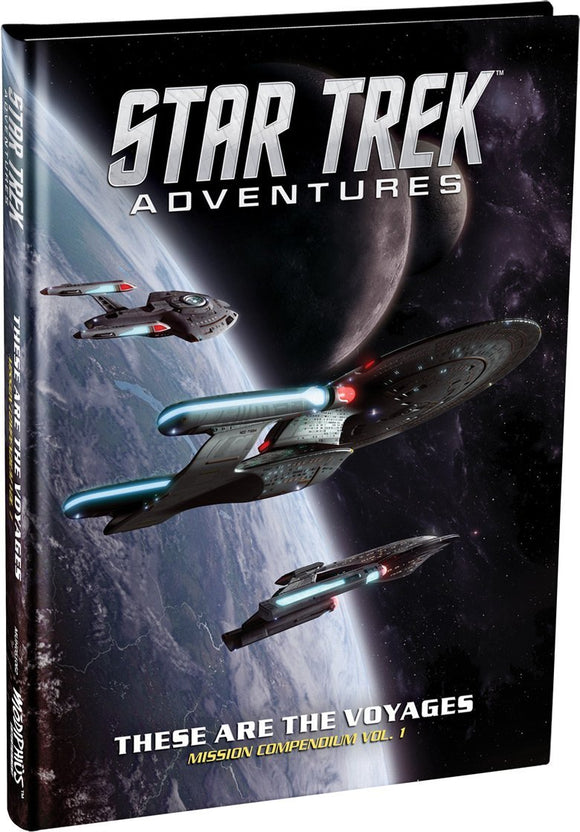 STAR TREK ADVENTURES RPG THESE ARE THE VOYAGES (MISSION COMPENDIUM VOL 01)
