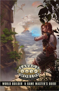 SAVAGE WORLDS RPG WORLD BUILDER & GAME MASTER'S GUIDE