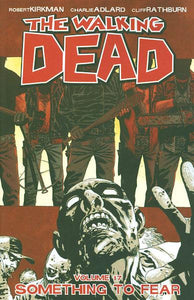 WALKING DEAD VOL 17 SOMETHING TO FEAR TP