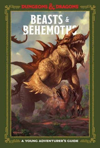 DUNGEONS & DRAGONS YOUNG ADVENTURER'S GUIDE: BEASTS & BEHEMOTHS