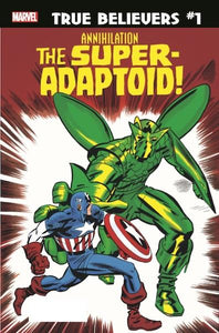 TRUE BELIEVERS ANNIHILATION THE SUPER-ADAPTOID #1