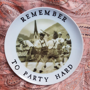 Remember to party hard