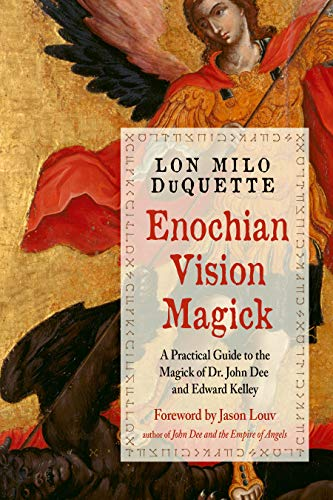 Enochian Vision Magick: A Practical Guide to the Magick of Dr. John Dee and Edward Kelley