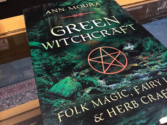 Green Witchcraft, by Ann Moura