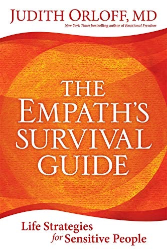 Empath's Survival Guide: Life Strategies for Sensitive People, The