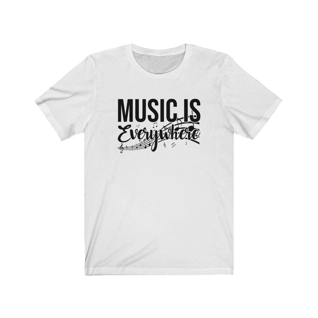 Music Is Everywhere! (Black Text) Short Sleeve Tee