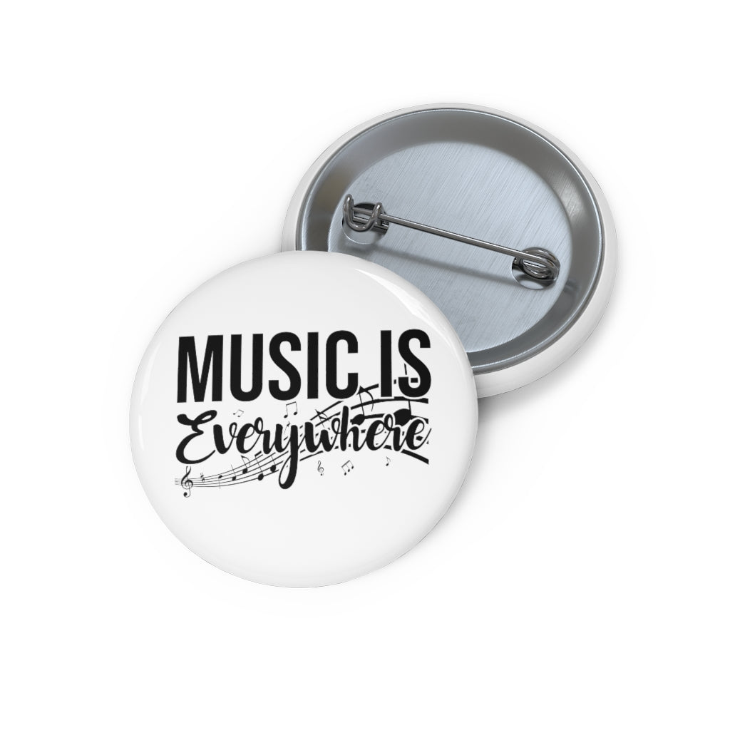 Music Is Everywhere! Pin Buttons