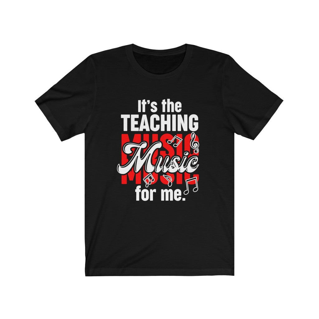 It's the Teaching Music For Me Short Sleeve Tee