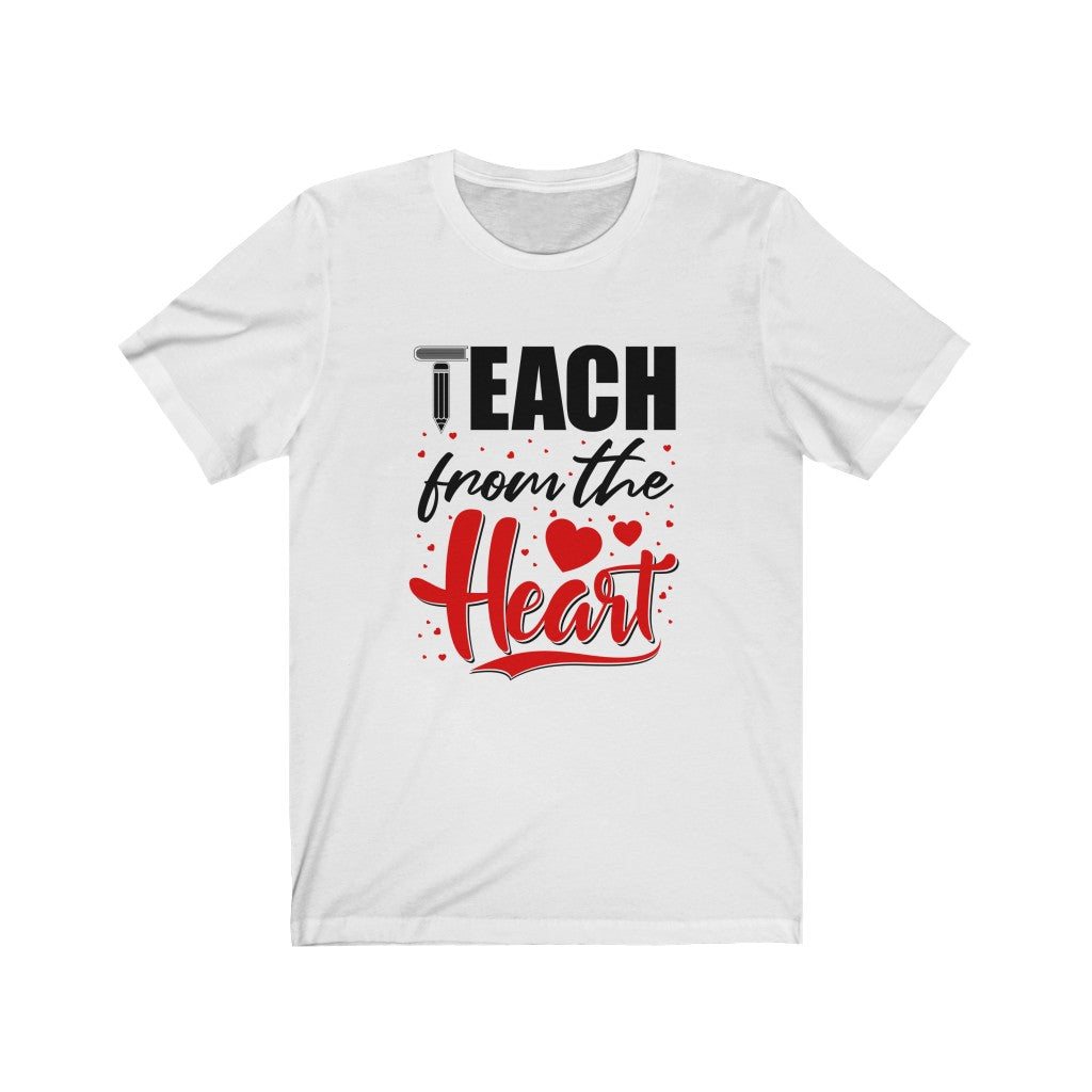 Teach from the Heart T-Shirt