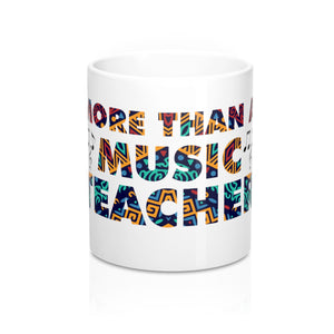 More Than A Music Teacher: Mug 11oz