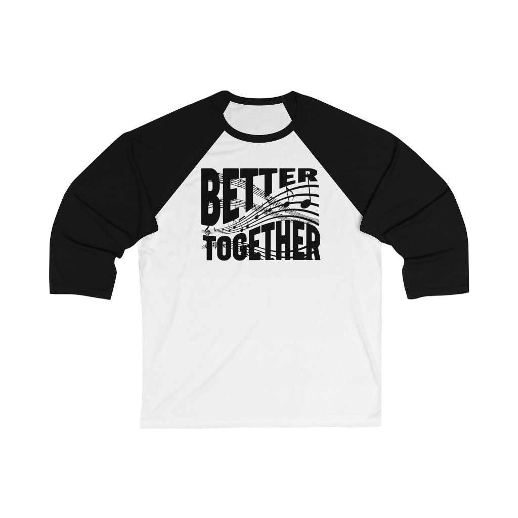 Better Together 3/4 Sleeve Baseball Tee