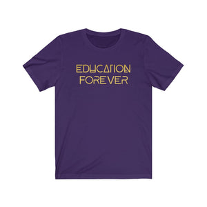 Education Forever Unisex Jersey Short Sleeve Tee