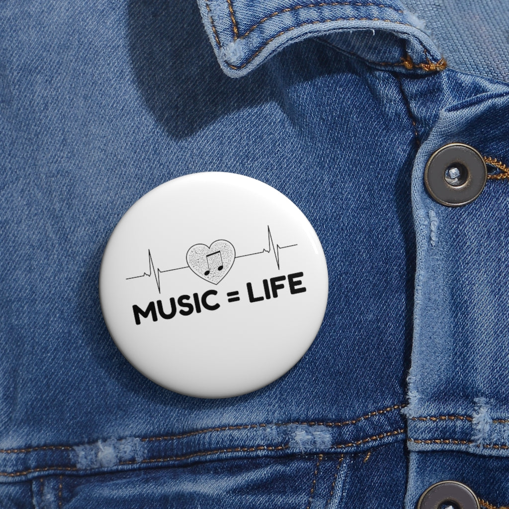 Music = Life Custom Pin Buttons