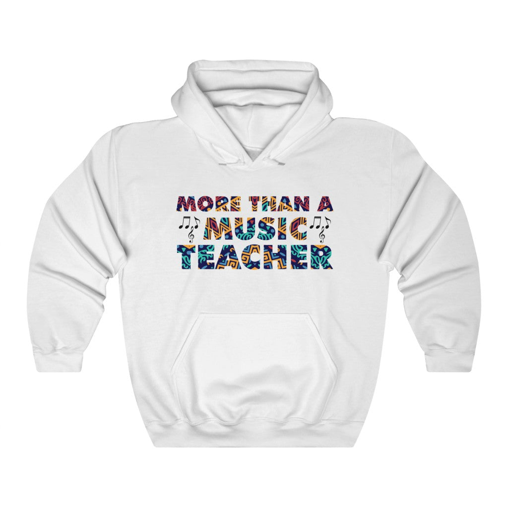More Than A Music Teacher: Unisex Heavy Blend™ Hooded Sweatshirt