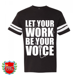 Let Your Work Be Your Voice Classic Football Tee