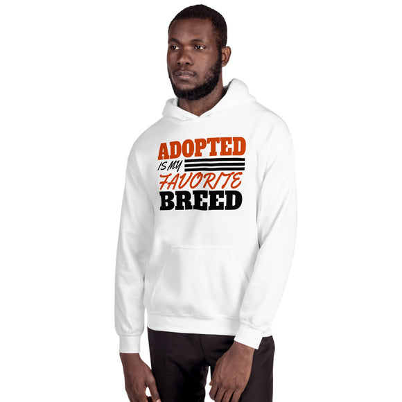 Adopted Is My Favorite Breed - Unisex Hoodie