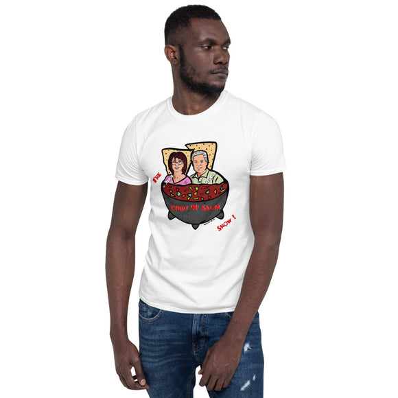 Chips N Salsa Show - Short-Sleeve Unisex T-Shirt