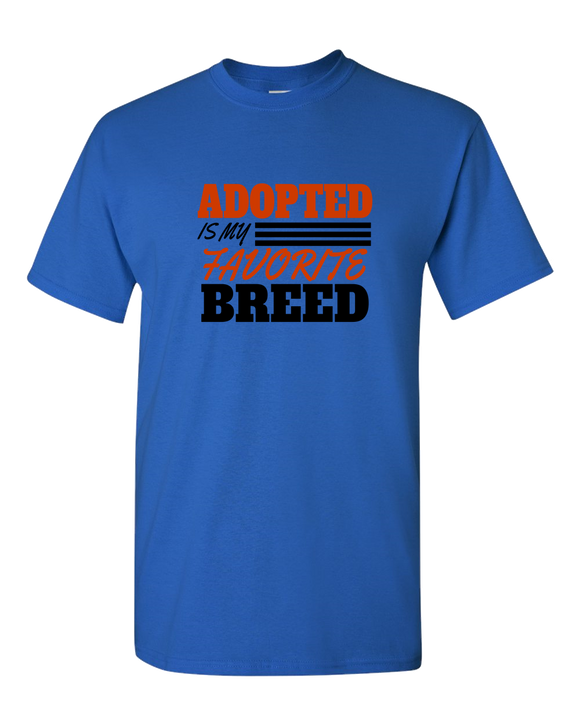 Adopted Is My Favorite Breed - T-Shirt