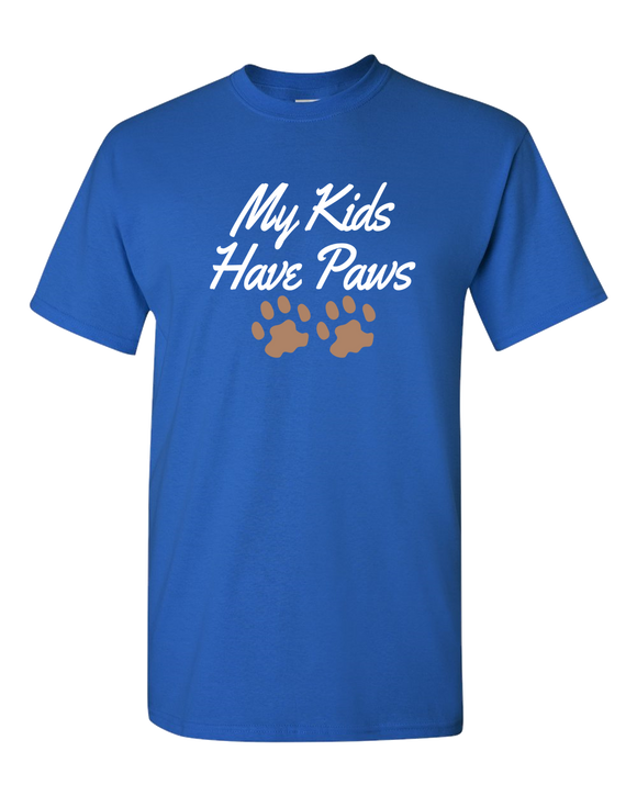 My Kids Have Paws - T-Shirt