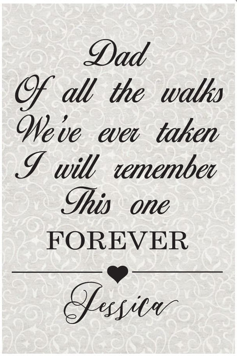 Wedding Aisle Runner - Dad, Of All The Walks