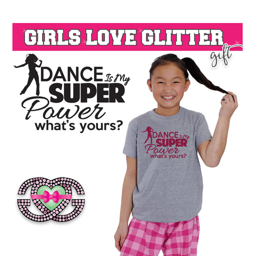 Dance Tee Dance is my Super Power- What's Yours?
