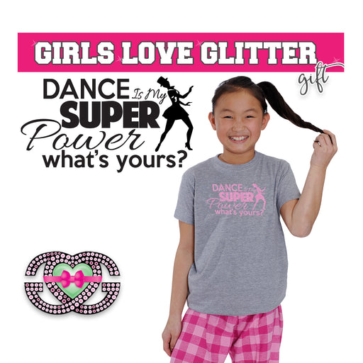 Dance Tee Dance is my Super Power- What's Yours? 2