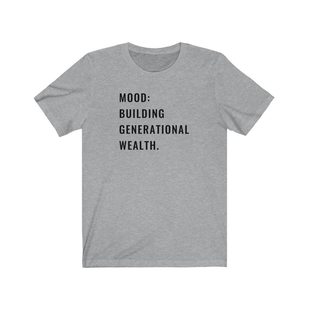 Generational Wealth Unisex T-Shirt - CEOOFMYLIFEAthletic Heather / 2XL