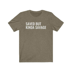 SAVED BUT SAVAGE Unisex T-Shirt - CEOOFMYLIFEHeather Olive / 3XL