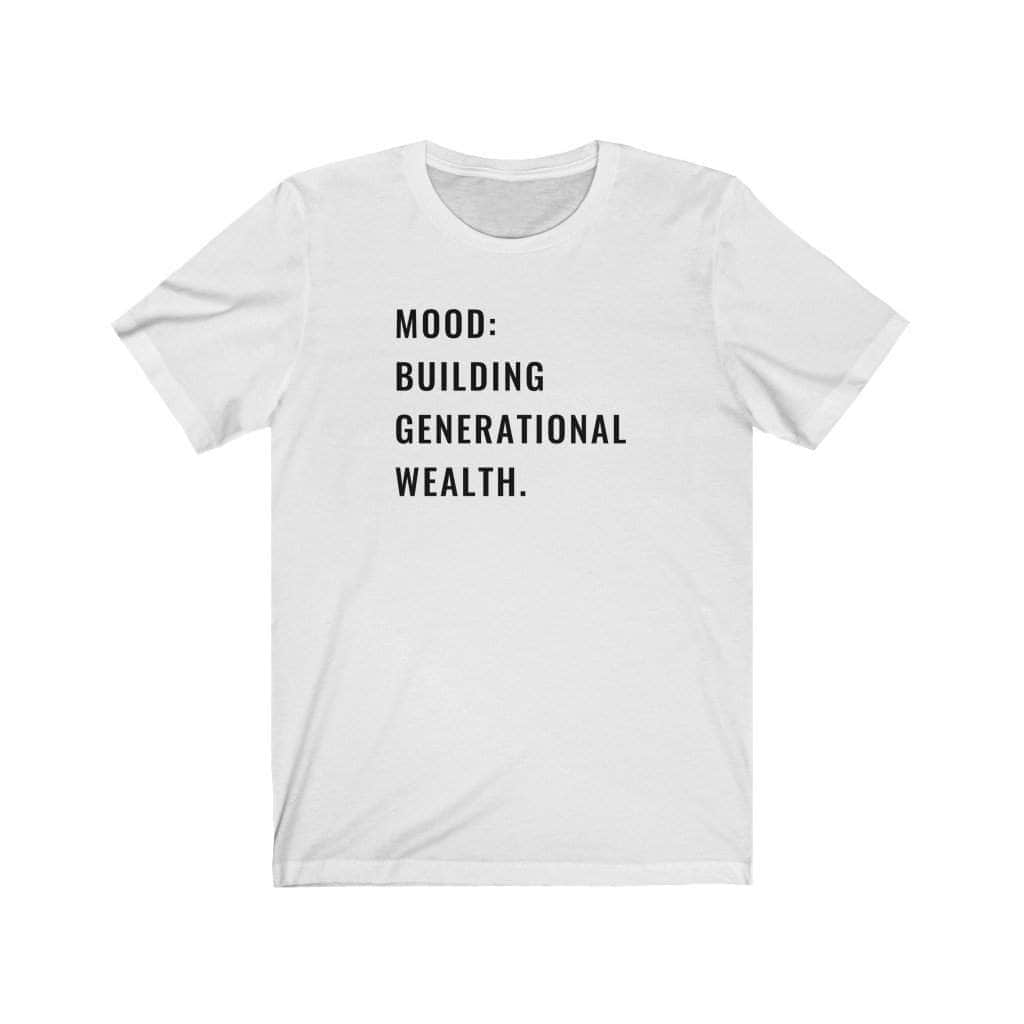 Generational Wealth Unisex T-Shirt - CEOOFMYLIFEWhite / 2XL